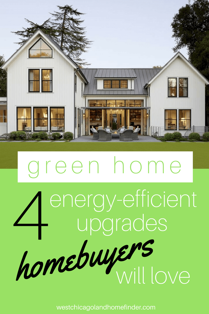Green Home: 4 Energy-Efficient Upgrades Home Buyers Will Love