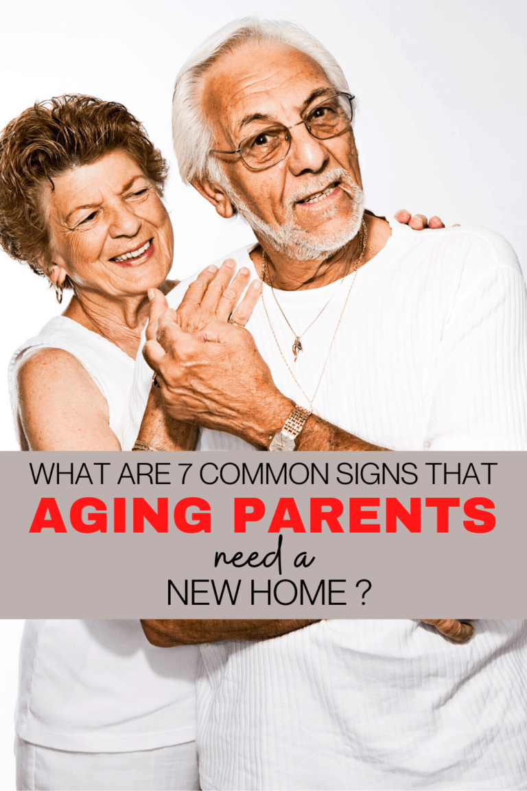 What are 7 common signs that Aging Parents need a new home?