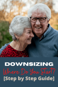 Downsizing Where Do You Start? [Step by Step Guide]
